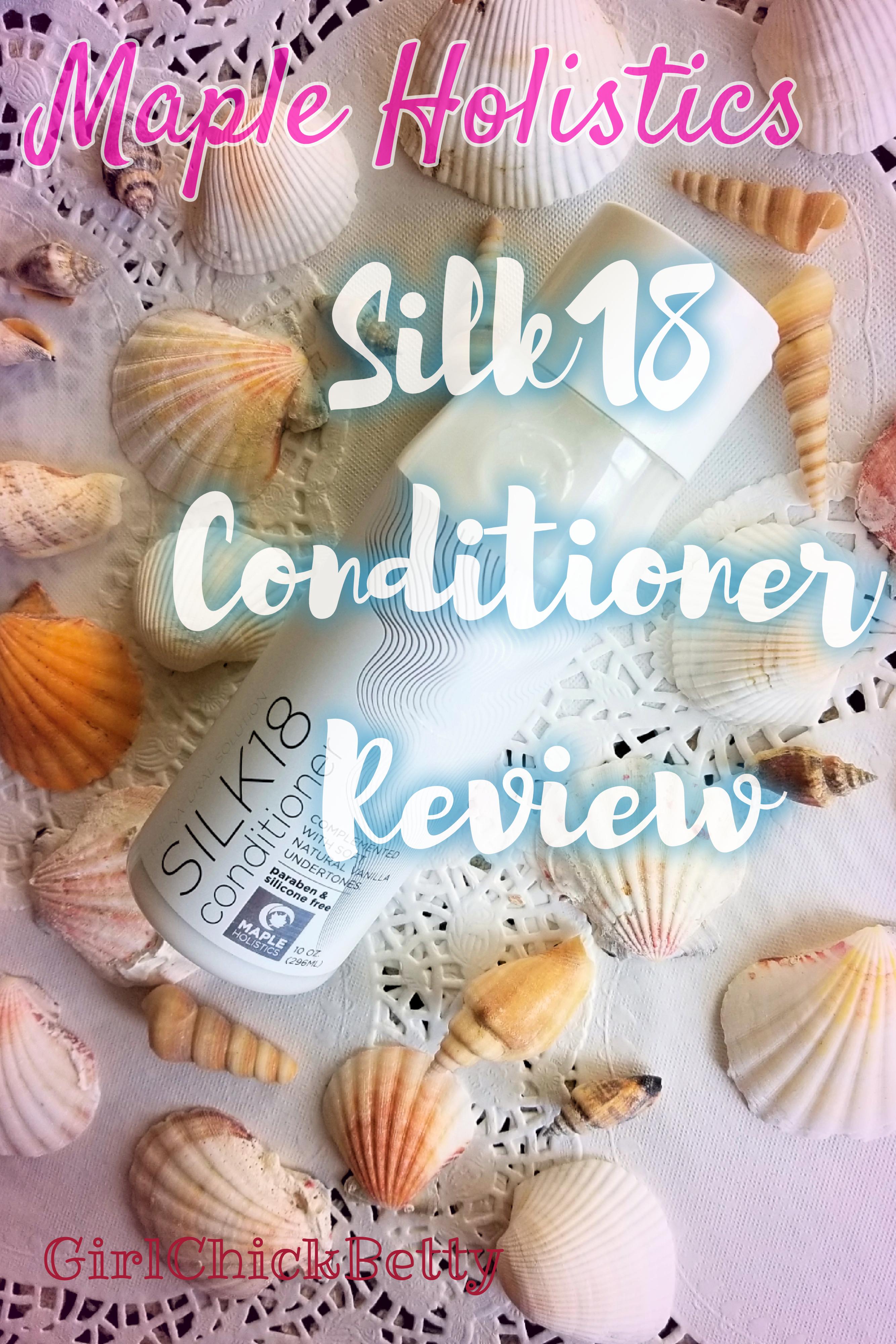 Maple Holistics Silk18 Conditioner Review