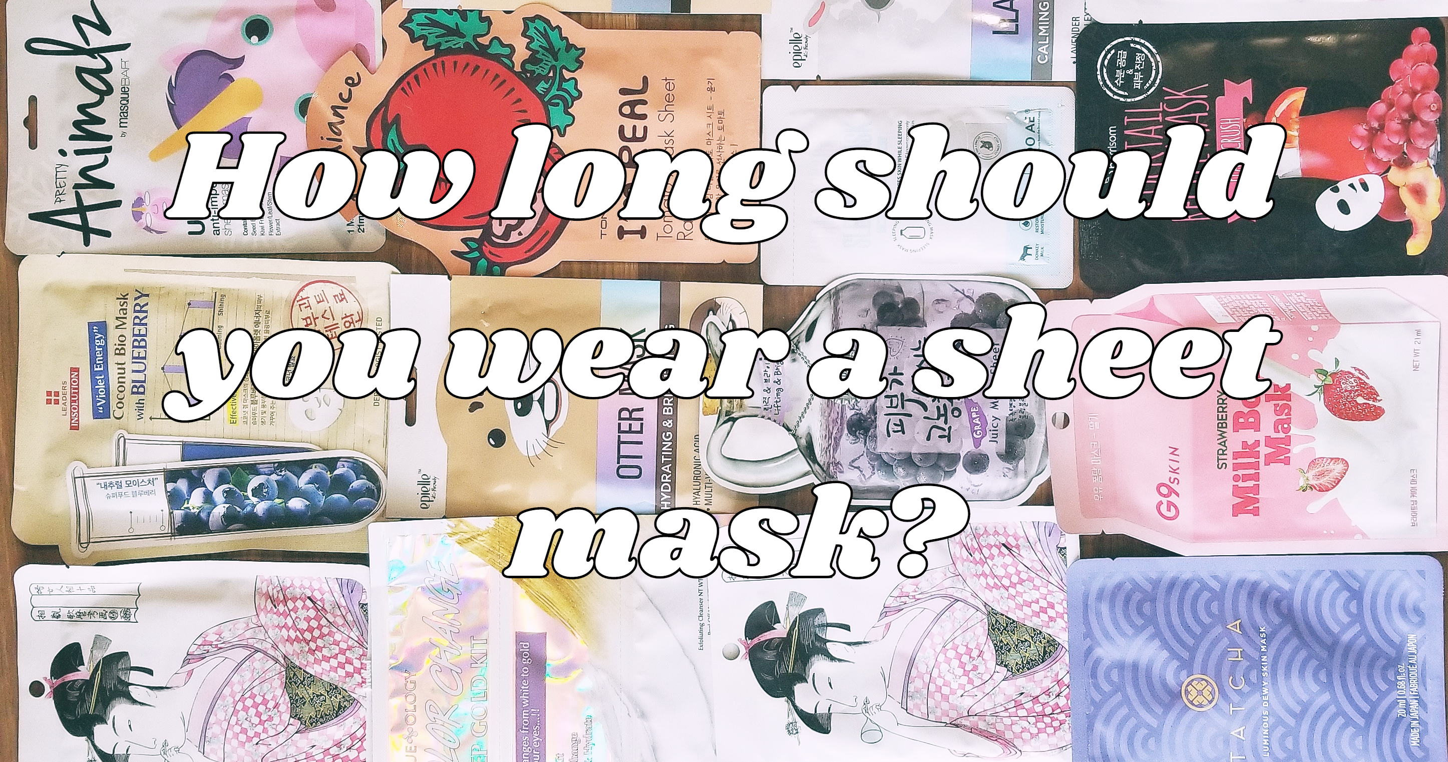 How long should you wear a sheet mask?