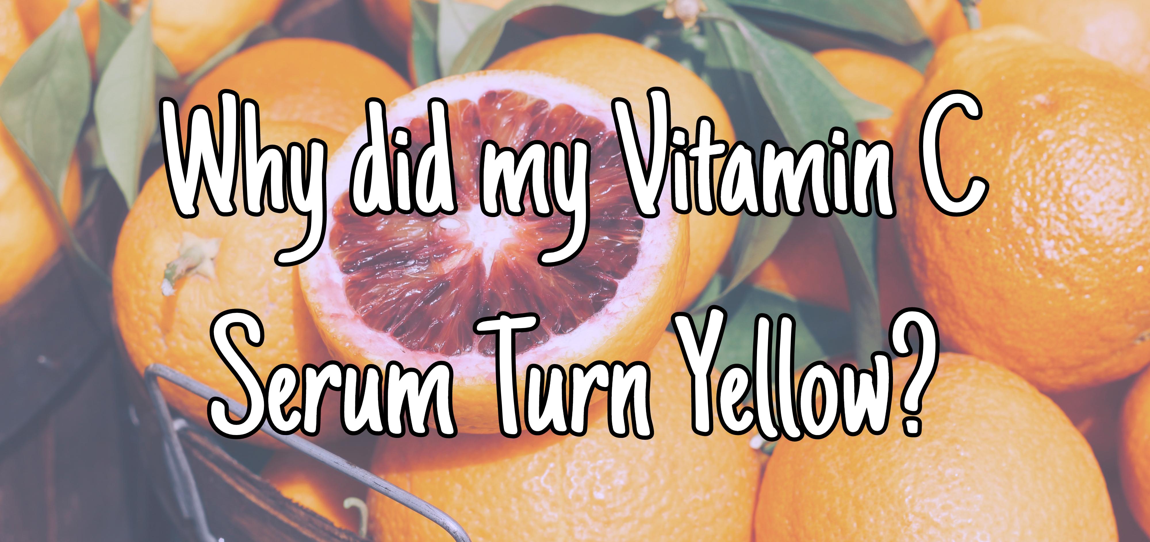 Why did my Vitamin C Serum Turn Yellow?