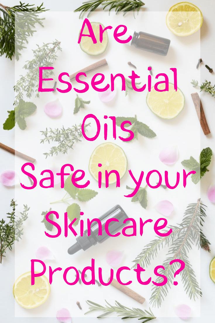 Are Essential Oils in Skincare Safe?