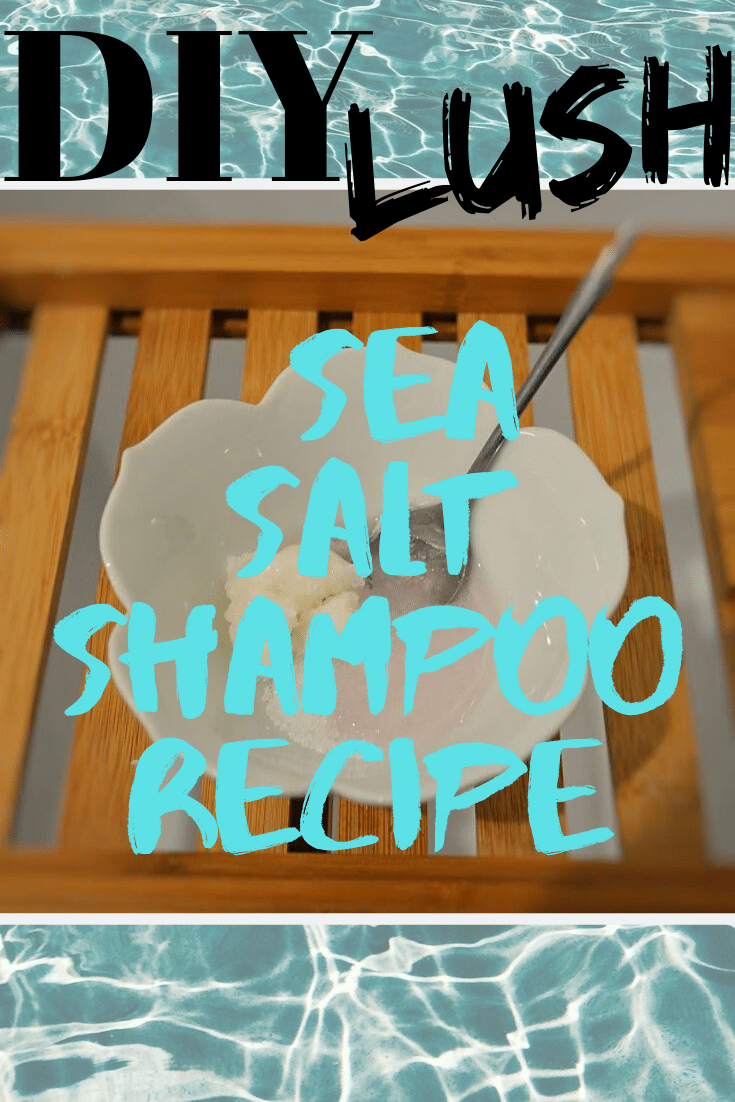 DIY Lush Sea Salt Shampoo Recipe