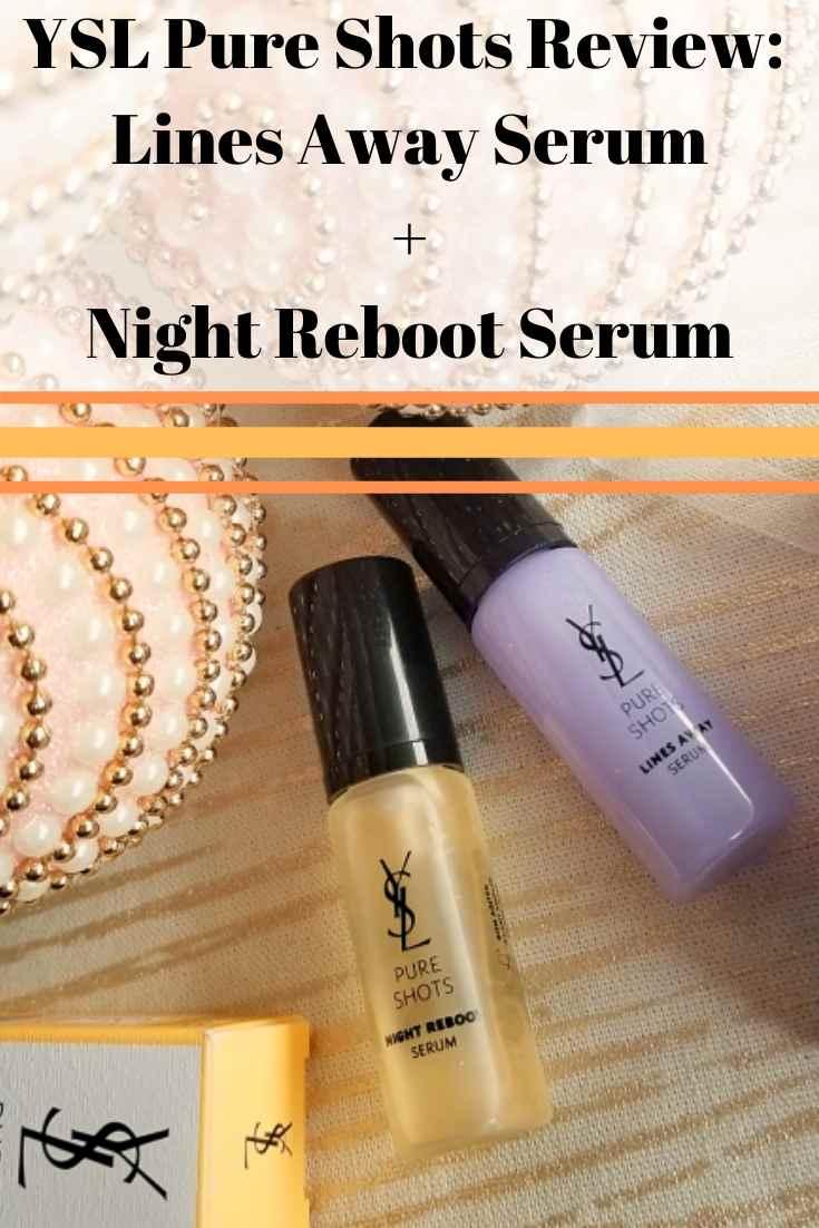 YSL Pure Shots Review: Lines Away Serum + Night Reboot Serum