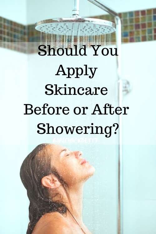 Should You Apply Skincare Before or After You Shower?