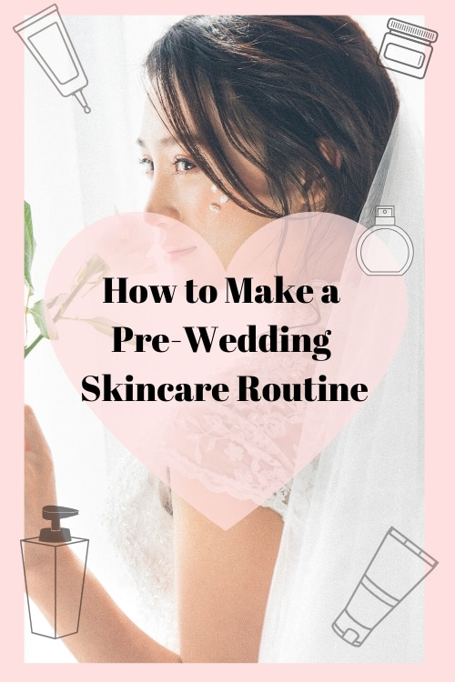 Here's Your Pre-Wedding Skincare Routine: Let's Get Glowing!
